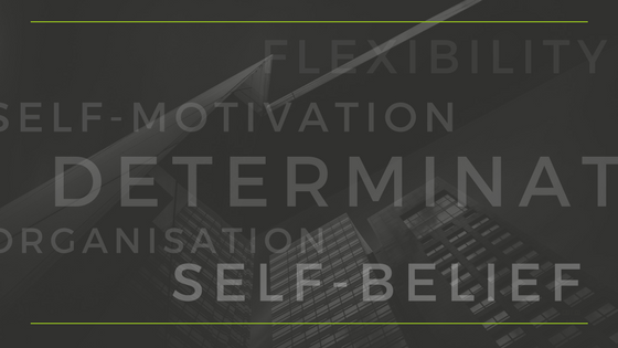 5 Traits Every Freelancer Needs - Flexibility, Self-Motivation, Self-Belief, Determination and Organisation
