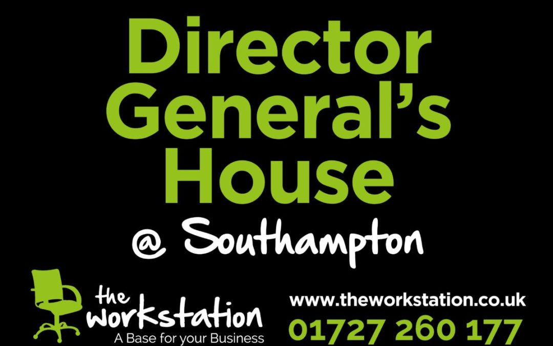 Welcome to Director General's House – The Workstation, Southampton